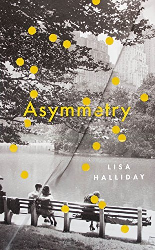 Assymetry by Lisa Halliday