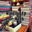 Winding Up the Week #11