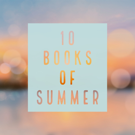 10 BOOKS OF SUMMER